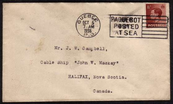 view larger front view of image for 1�d single on small envelope cancelled with a very crisp QUEBEC - PAQUEBOT POSTED AT SEA slogan type cancel dated OCT 5 1936 sent to a Cable ship JOHN W. MACKAY in HALIFAX - NOVA SCOTIA - CANADA