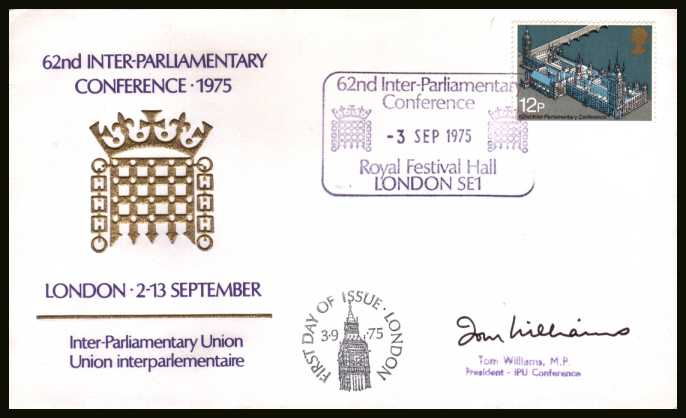 view larger back view image for Parliamentary Conference single on an unaddressed OFFICIAL Inter-Parliamentary Union FDC cancelled with the special handstamp for ROYAL FESTIVAL HALL - LONDON SE1 dated 3 SEP 1975 Autographed by Tom Williams MP President of the IPU
